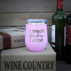 Personalized Wine Tumbler | I Teach