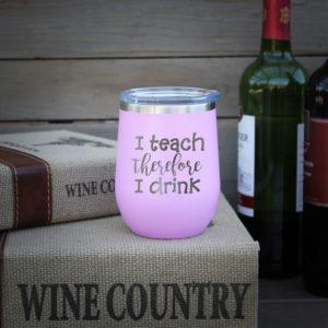 Personalized Wine Tumbler   I Teach