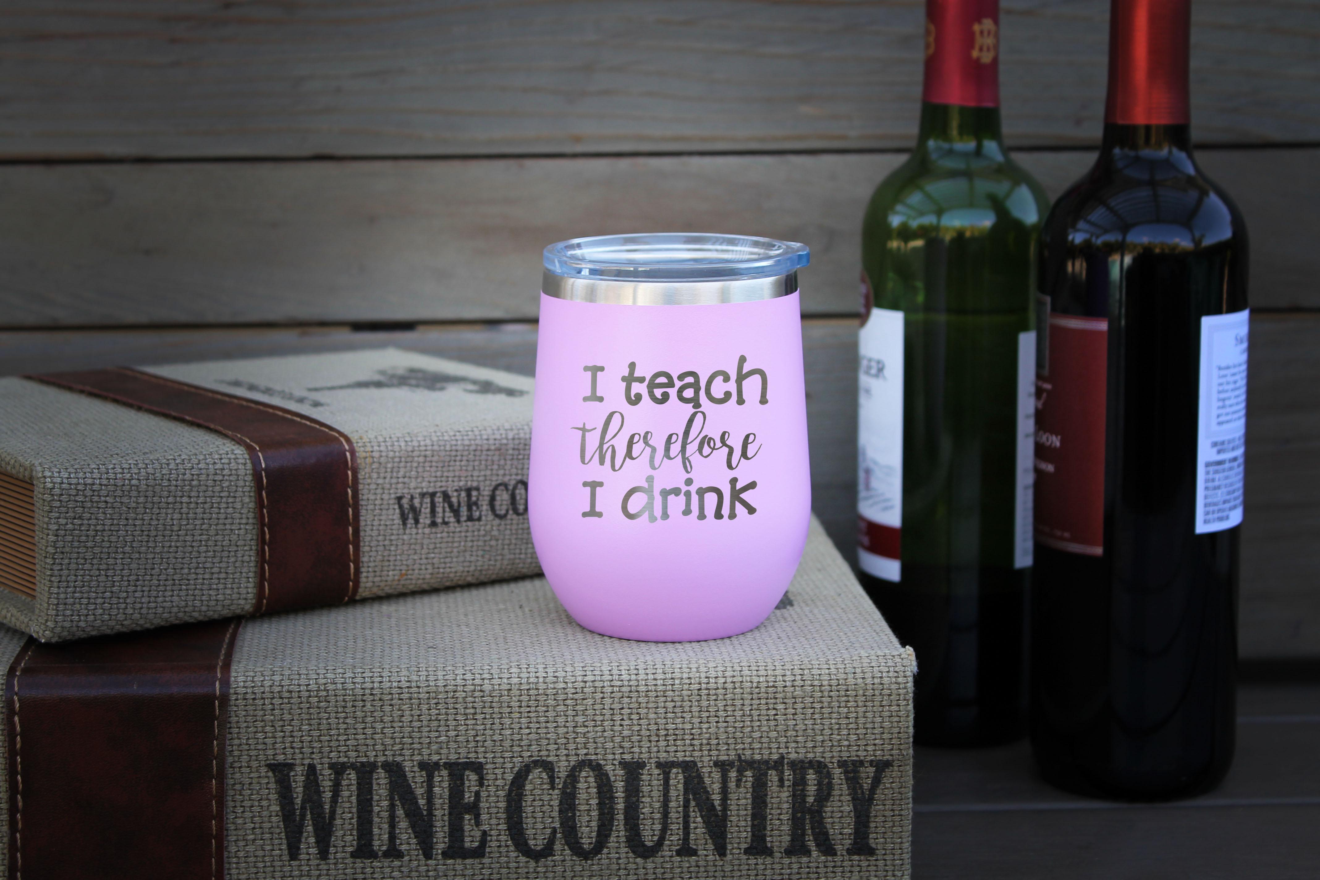 Personalized Wine Tumbler | I Teach